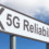Independent Measurements of Reliability of 5G